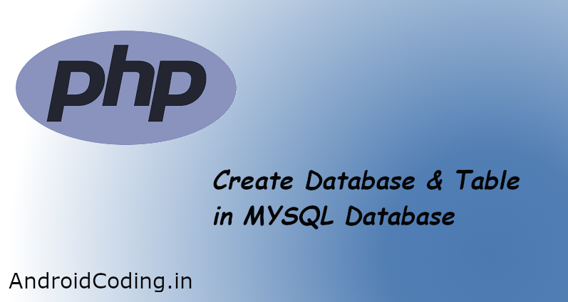 Creating a database and table MYSQL || PHP