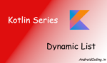 Android Kotlin Tutorial on Dynamic List || Dynamic List