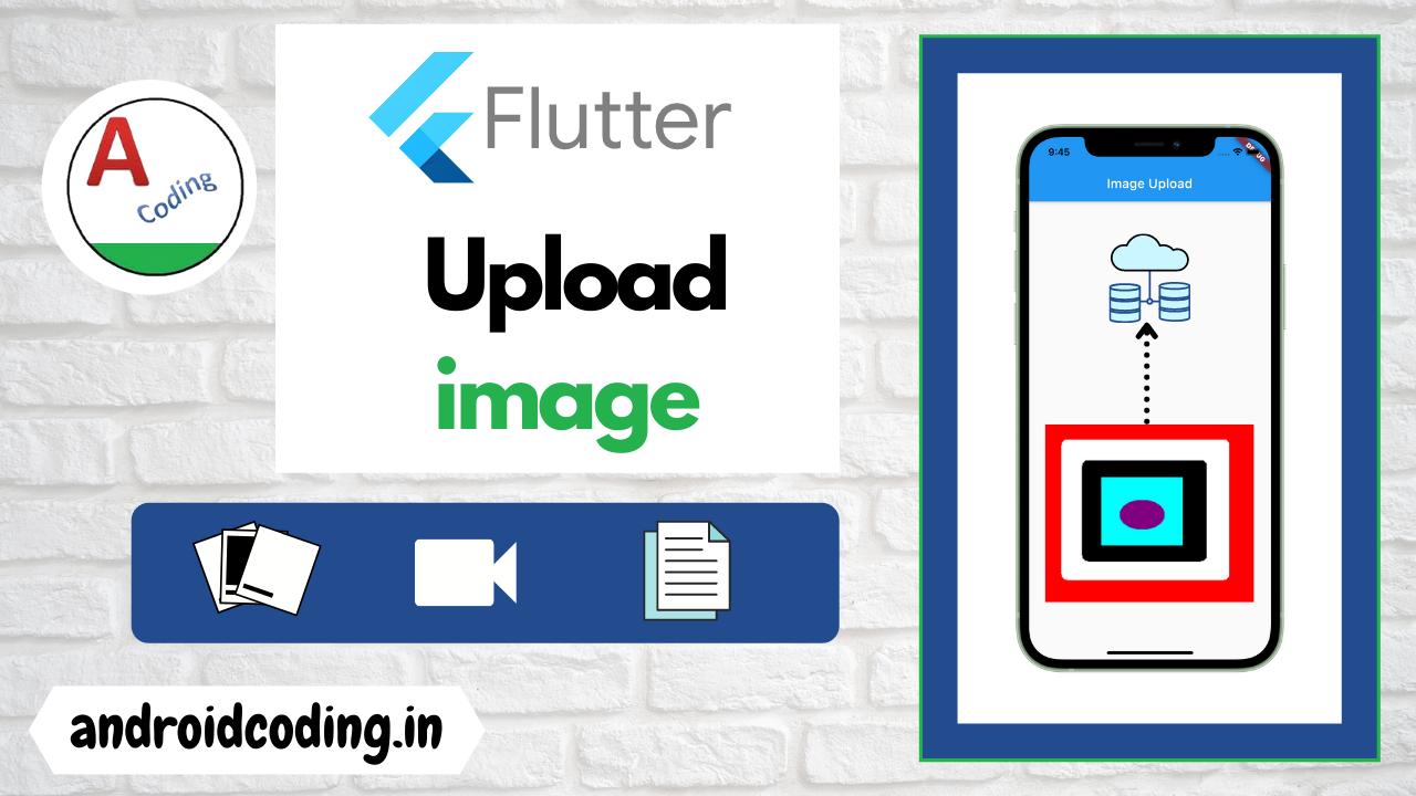 Flutter upload image to rest API   image upload   AndroidCoding.in