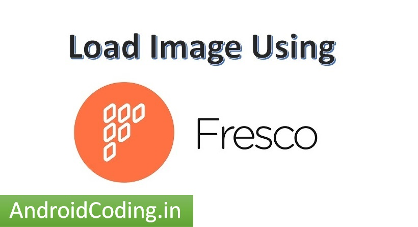 Android Fresco Image Library || Load Images Using Fresco