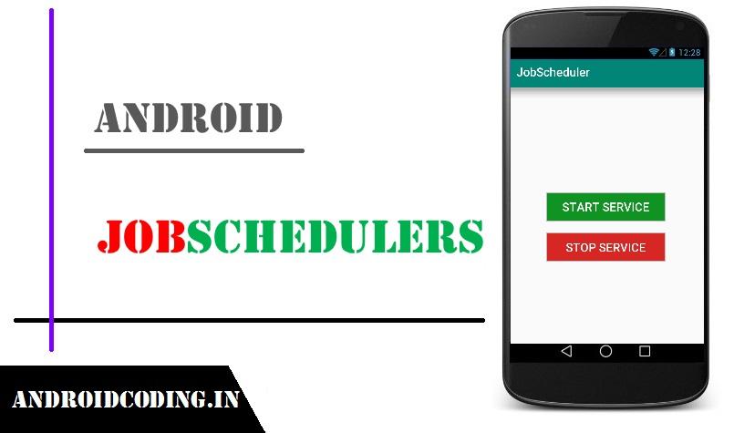 Android Jobscheduler Tutorial | Job Scheduler