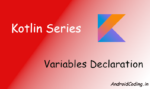 Android Kotlin Variables Declaration || Kotlin Tutorial 2 || #Kotlin