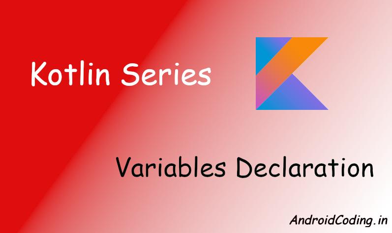 Android Kotlin Variables Declaration || Kotlin Tutorial 2 || #Kotlin
