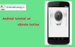Android Tutorial on Vibration | How to vibrate device on button click